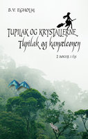 Tupilak og krystallerne/Tupilak og kamæleonen - B.V. Egholm