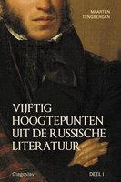 VIJFTIG HOOGTEPUNTEN UIT DE RUSSISCHE LITERATUUR - DEEL I: 19E EEUW - Maarten Tengbergen