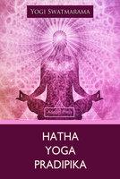 Hatha Yoga Pradipika - Yogi Swatmarama