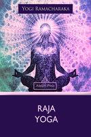 Raja Yoga - Yogi Ramacharaka