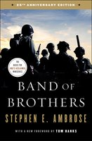 Band of Brothers: E Company, 506th Regiment, 101st Airborne, from Normandy to Hitler's Eagle's Nest - Stephen E. Ambrose