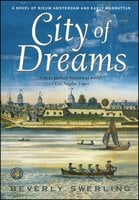 City of Dreams: A Novel of Early Manhattan - Beverly Swerling