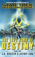 Star Trek: Deep Space Nine: The Left Hand of Destiny Book Two - Jeffrey Lang, J. G. Hertzler