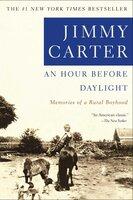 An Hour Before Daylight: Memories Of A Rural Boyhood - Jimmy Carter