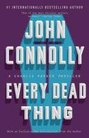 Every Dead Thing - John Connolly