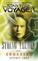 Star Trek: Voyager: String Theory #1: Cohesion - Jeffrey Lang