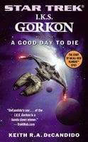 I.K.S. Gorkon: A Good Day to Die - Keith R.A. DeCandido