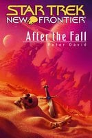 Star Trek: New Frontier: After the Fall - Peter David