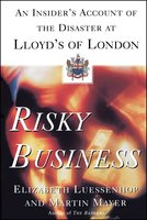 Risky Business: An Insider's Account of the Disaster at Lloyd's of London - Martin Mayer, Elizabeth Luessenhop