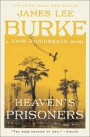 Heaven's Prisoners - James Lee Burke
