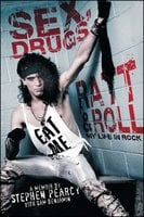 Sex, Drugs, Ratt & Roll: My Life in Rock - Sam Benjamin, Stephen Pearcy