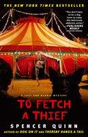 To Fetch a Thief - Spencer Quinn