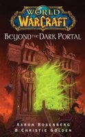 World of Warcraft: Beyond the Dark Portal - Aaron Rosenberg