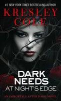 Dark Needs at Night's Edge - Kresley Cole