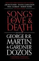 Songs of Love and Death - George R.R. Martin,Gardner Dozois