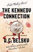 The Kennedy Connection - R. G. Belsky