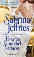 How the Scoundrel Seduces - Sabrina Jeffries