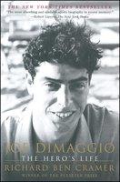Joe DiMaggio: The Hero's Life - Richard Ben Cramer