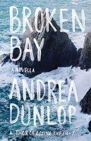 Broken Bay: A Novella - Andrea Dunlop
