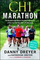 Chi Marathon: The Breakthrough Natural Running Program for a Pain-Free Half Marathon and Marathon - Danny Dreyer, Katherine Dreyer