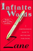 Infinite Words: A Comprehensive Guide to Writing and Publishing - Zane