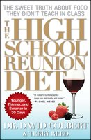 The High School Reunion Diet: Lose 20 Years in 30 Days - David A. Colbert