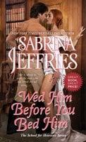 Wed Him Before You Bed Him - Sabrina Jeffries
