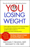 YOU: Losing Weight: The Owner's Manual to Simple and Healthy Weight Loss - Michael F. Roizen,Mehmet Oz