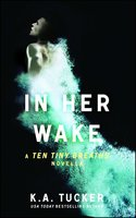 In Her Wake - K.A. Tucker