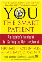 YOU: The Smart Patient: An Insider's Handbook for Getting the Best Treatment - Michael F. Roizen, Mehmet Oz