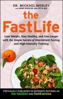 The FastLife - Dr. Michael Mosley, Mimi Spencer
