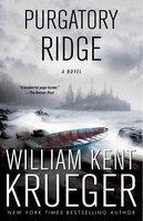 Purgatory Ridge - William Kent Krueger
