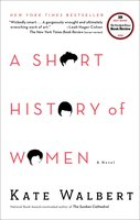 A Short History of Women - Kate Walbert