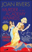 Murder at the Academy Awards (R): A Red Carpet Murder Mystery - Joan Rivers,Jerrilyn Farmer