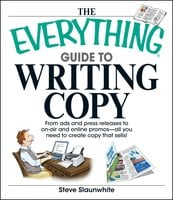 The Everything Guide To Writing Copy - Steve Slaunwhite