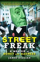 Street Freak: Money and Madness at Lehman Brothers - Jared Dillian