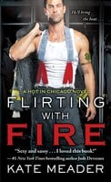 Flirting with Fire - Kate Meader