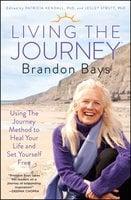 Living The Journey - Brandon Bays,Patricia Kendall,Lesley Strutt