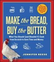 Make the Bread, Buy the Butter - Jennifer Reese