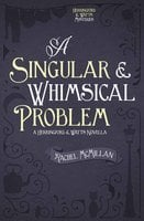 A Singular and Whimsical Problem - Rachel McMillan