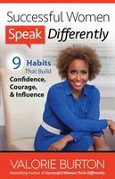 Successful Women Speak Differently - Valorie Burton