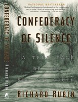 Confederacy of Silence: A True Tale of the New Old South - Richard Rubin
