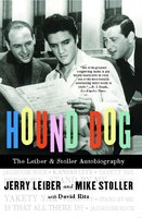 Hound Dog: The Leiber & Stoller Autobiography - Jerry Leiber, Mike Stoller