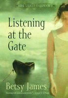 Listening at the Gate - Betsy James