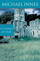 A Change Of Heir - Michael Innes