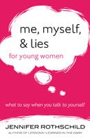 Me, Myself, and Lies for Young Women - Jennifer Rothschild
