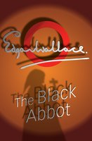 The Black Abbot - Edgar Wallace