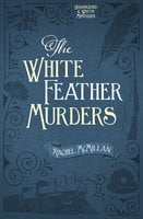 The White Feather Murders - Rachel McMillan