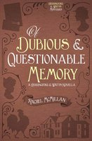 Of Dubious and Questionable Memory - Rachel McMillan