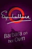 Barbara On Her Own - Edgar Wallace